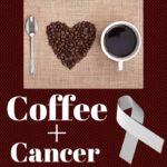 Cà phê có gây UNG THƯ ?